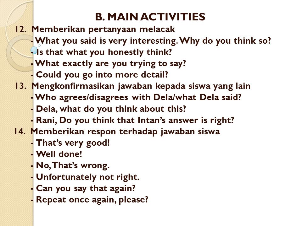 B. MAIN ACTIVITIES 12. Memberikan pertanyaan melacak