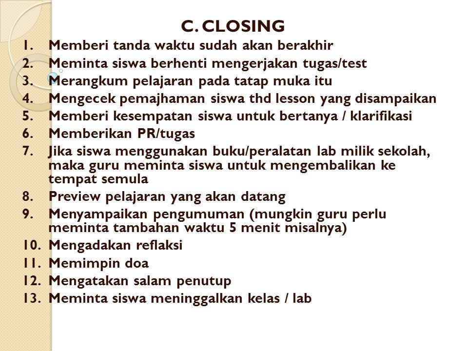 C. CLOSING 1. Memberi tanda waktu sudah akan berakhir