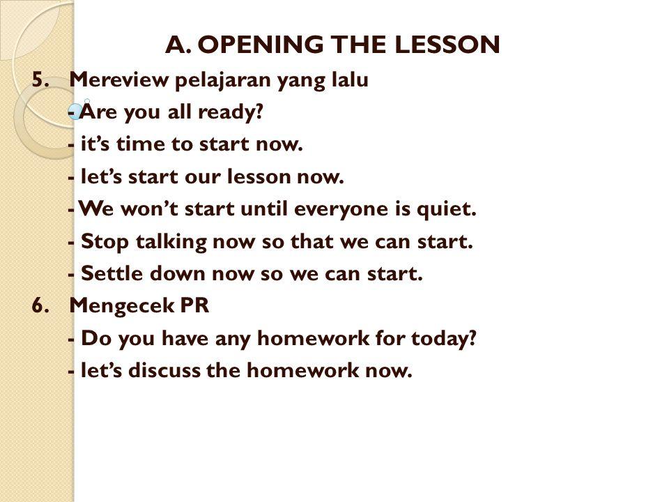 A. OPENING THE LESSON 5. Mereview pelajaran yang lalu