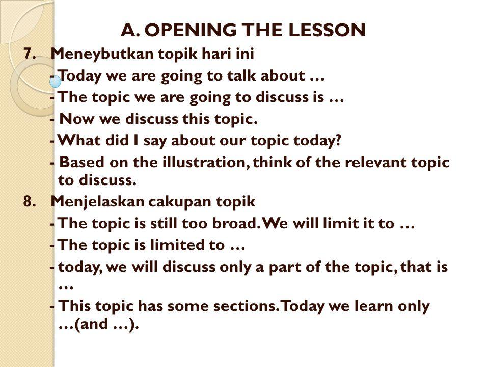 A. OPENING THE LESSON 7. Meneybutkan topik hari ini
