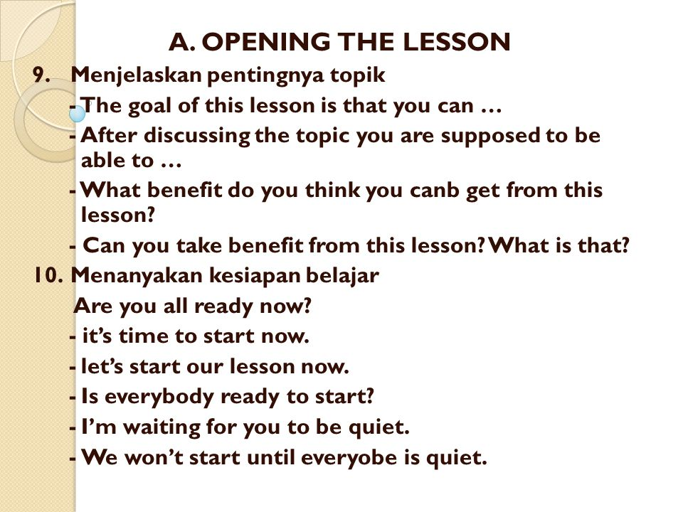 A. OPENING THE LESSON 9. Menjelaskan pentingnya topik