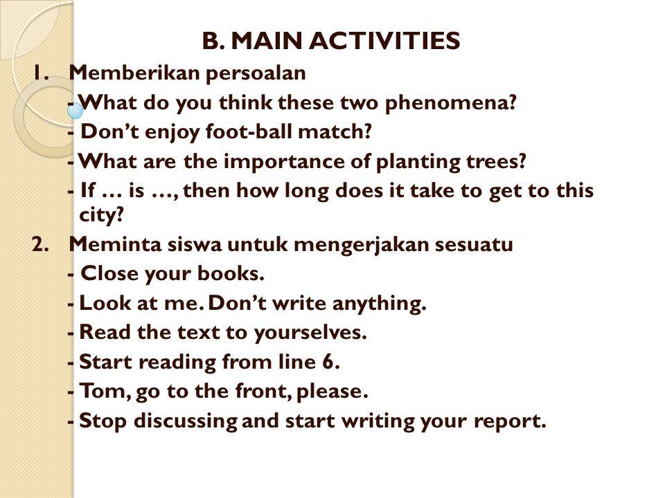 B. MAIN ACTIVITIES 1. Memberikan persoalan