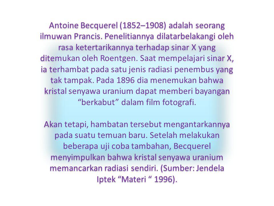 Antoine Becquerel (1852–1908) adalah seorang ilmuwan Prancis