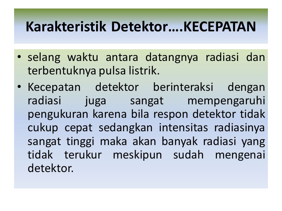Karakteristik Detektor….KECEPATAN