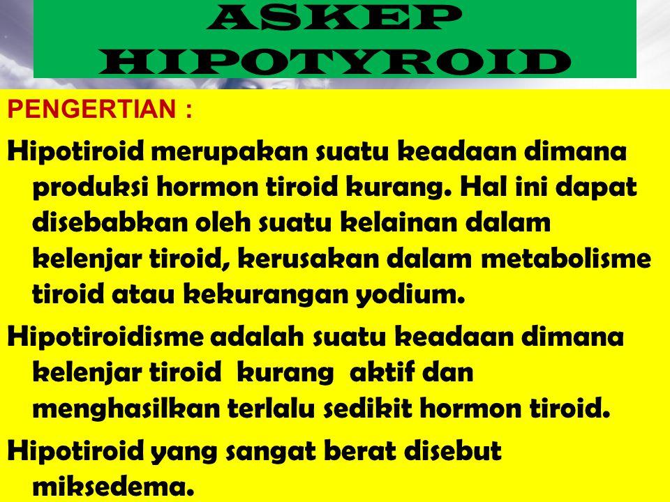 ASKEP HIPOTYROID PENGERTIAN :