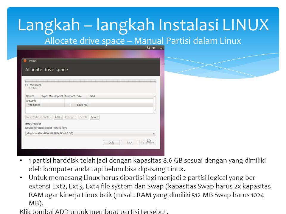 Langkah – langkah Instalasi LINUX Allocate drive space – Manual Partisi dalam Linux