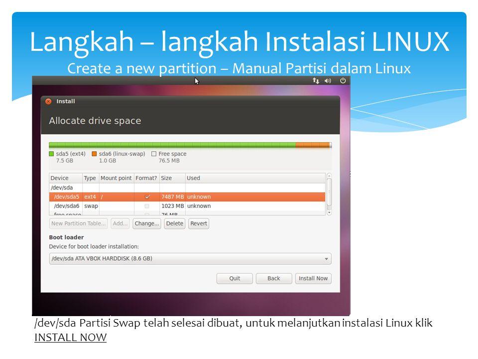 Langkah – langkah Instalasi LINUX Create a new partition – Manual Partisi dalam Linux