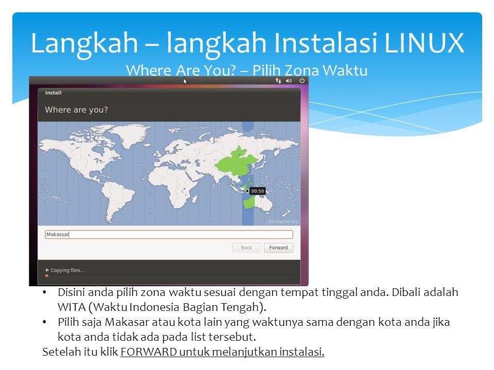 Langkah – langkah Instalasi LINUX Where Are You – Pilih Zona Waktu