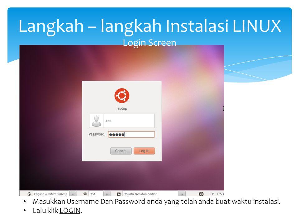 Langkah – langkah Instalasi LINUX Login Screen