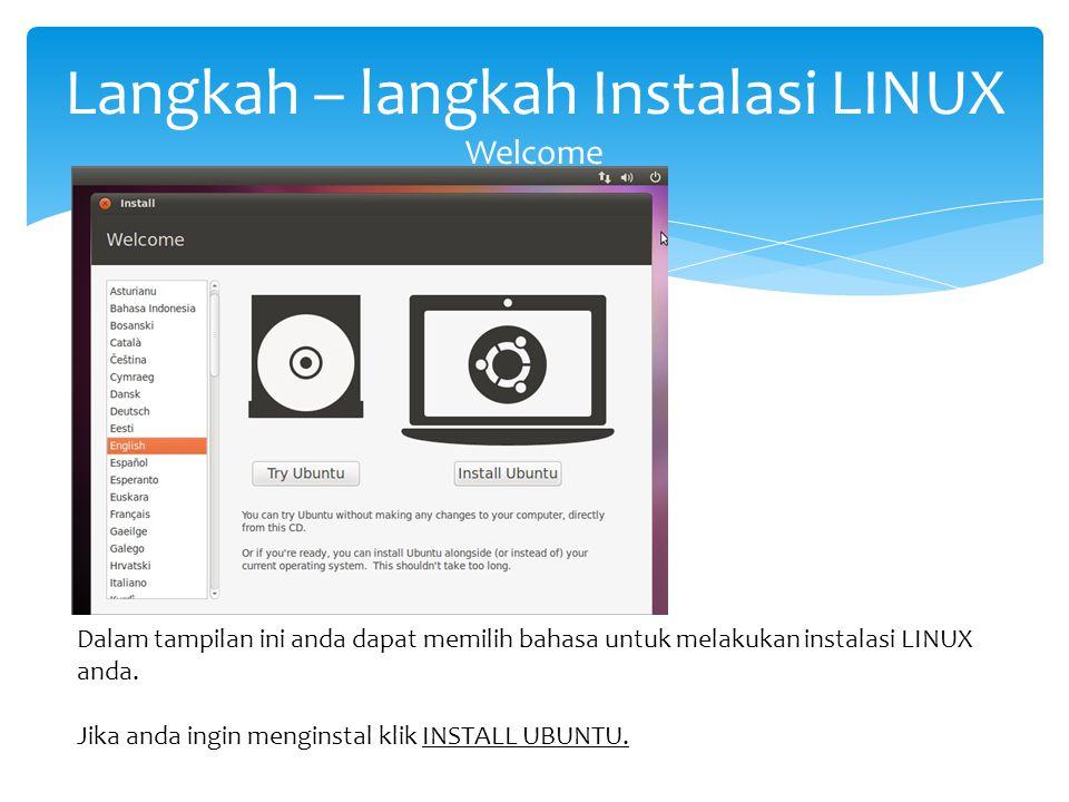 Langkah – langkah Instalasi LINUX Welcome