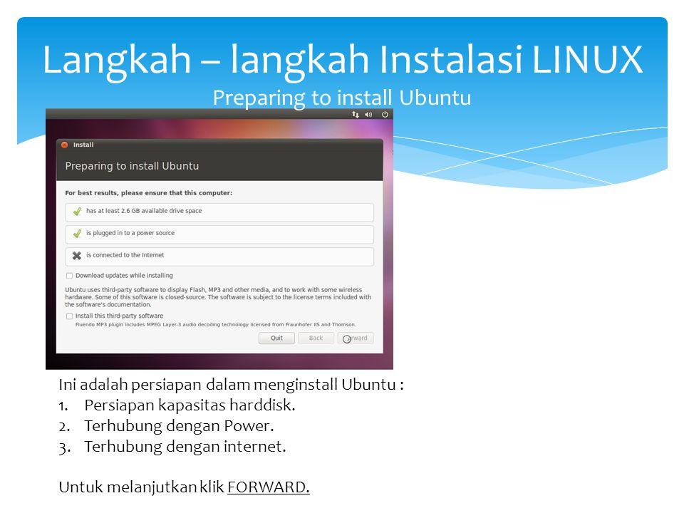 Langkah – langkah Instalasi LINUX Preparing to install Ubuntu