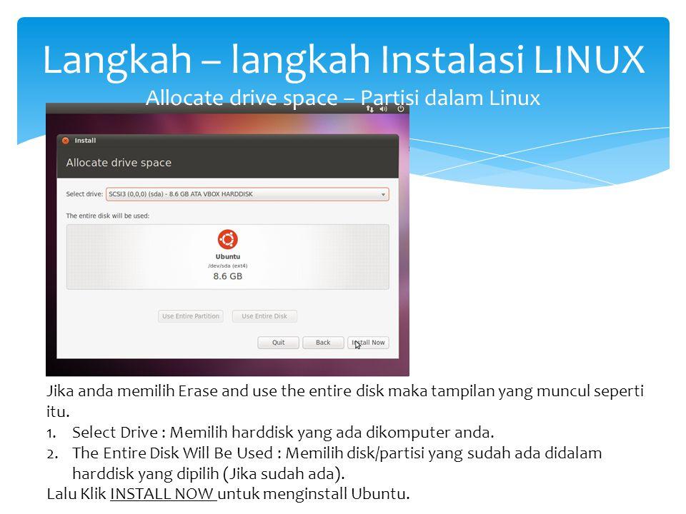 Langkah – langkah Instalasi LINUX Allocate drive space – Partisi dalam Linux