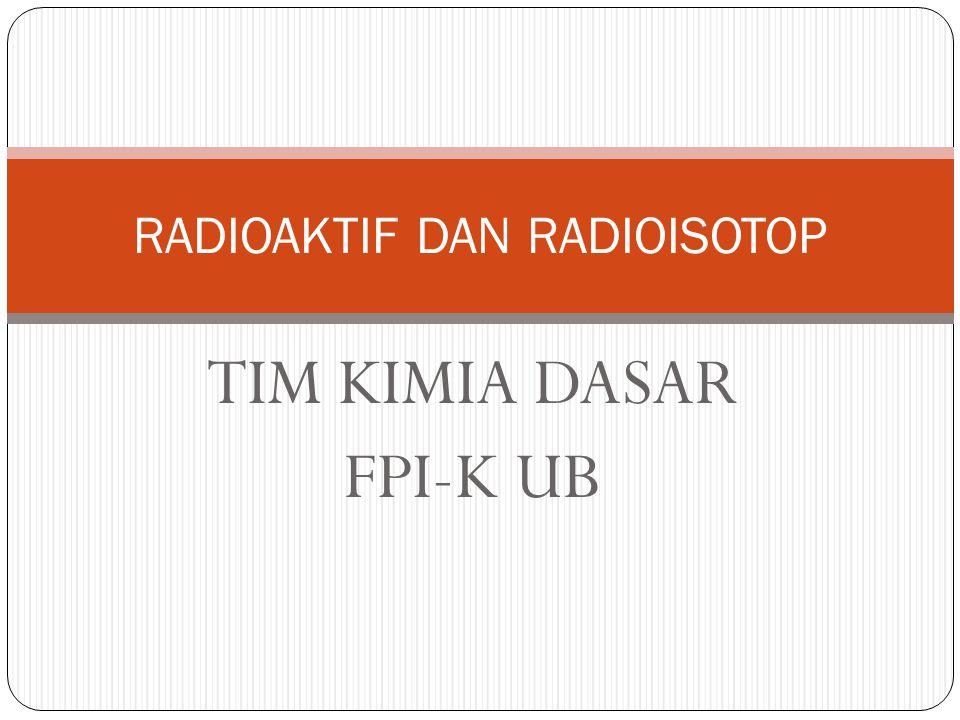 RADIOAKTIF DAN RADIOISOTOP