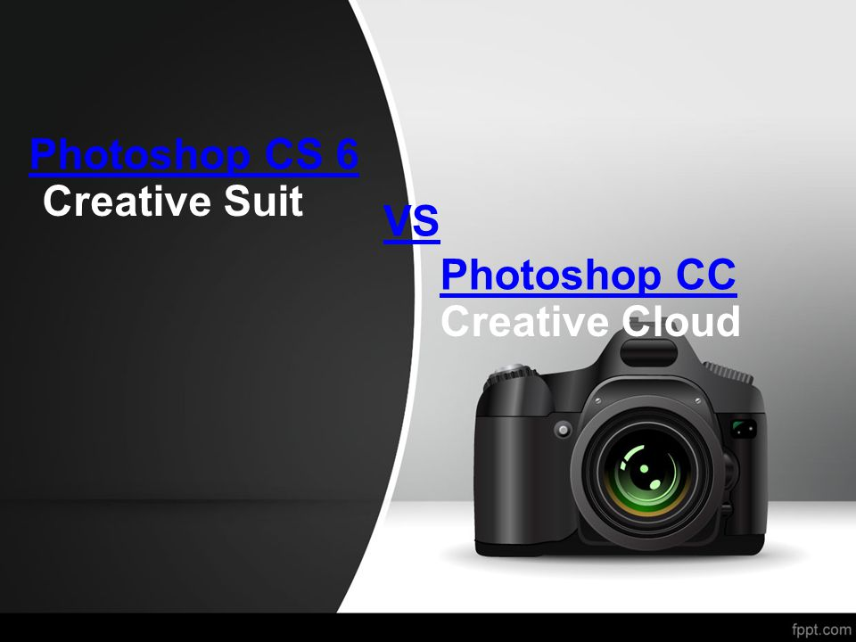 Photoshop CS 6 Creative Suit VS Photoshop CC Creative Cloud