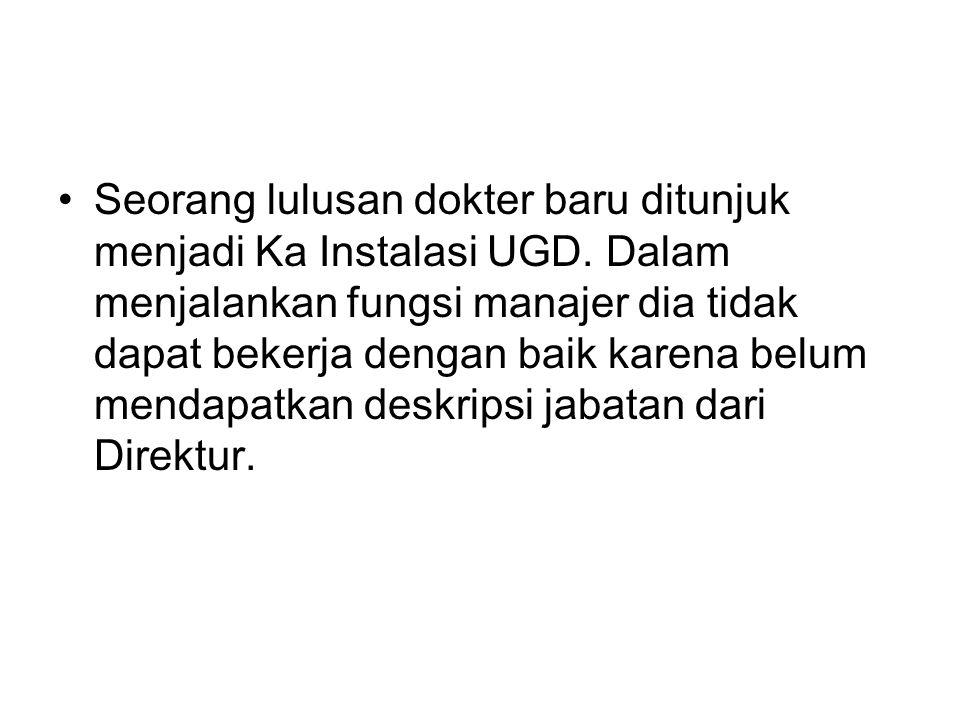 Seorang lulusan dokter baru ditunjuk menjadi Ka Instalasi UGD