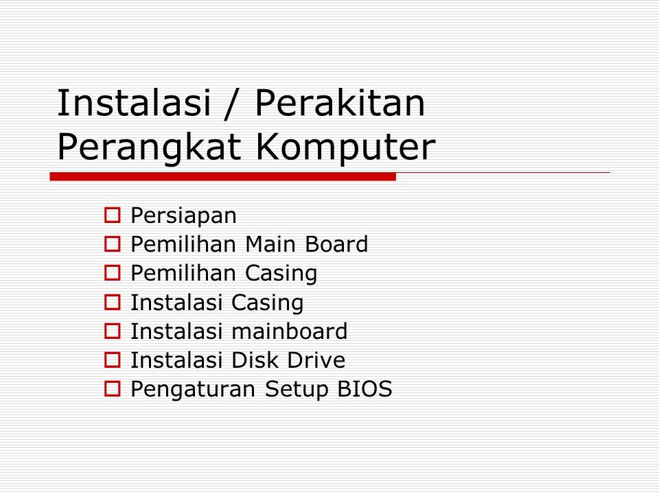 Instalasi / Perakitan Perangkat Komputer