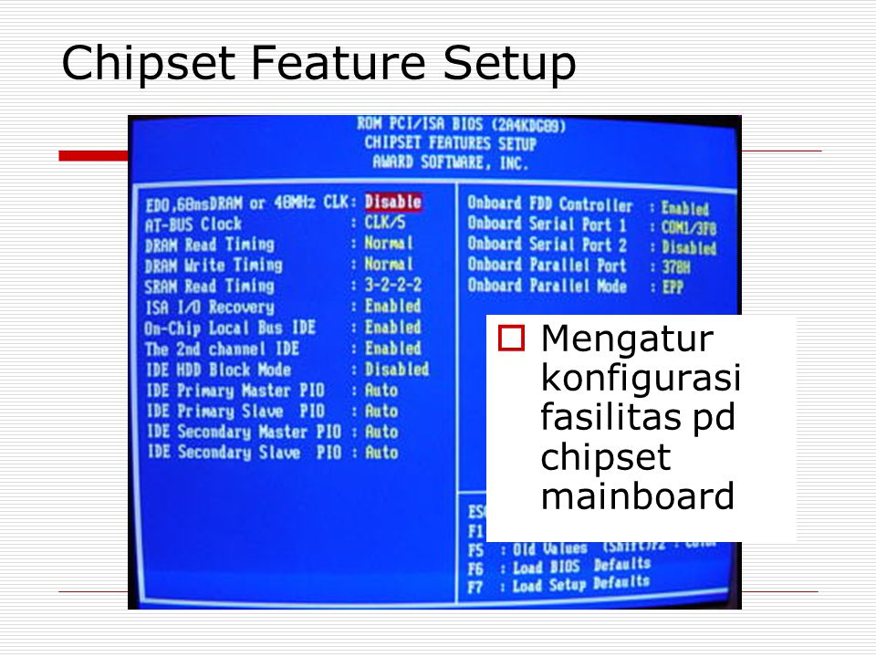Chipset Feature Setup Mengatur konfigurasi fasilitas pd chipset mainboard