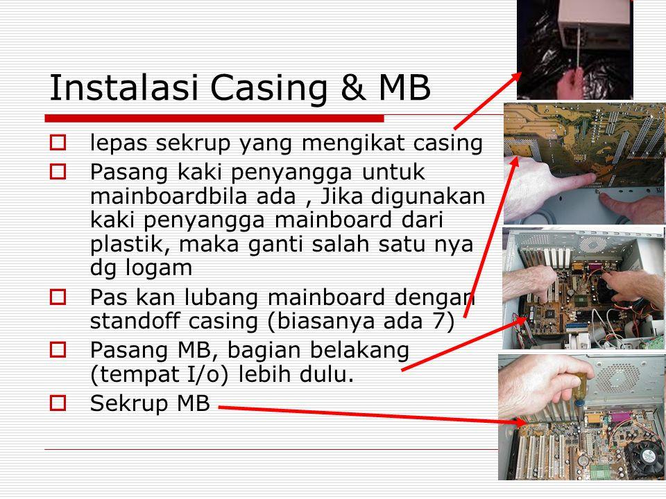 Instalasi Casing & MB lepas sekrup yang mengikat casing