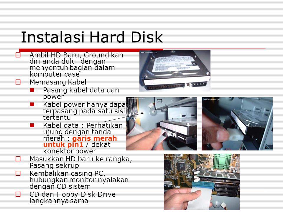 Instalasi Hard Disk Ambil HD Baru, Ground kan diri anda dulu dengan menyentuh bagian dalam komputer case.
