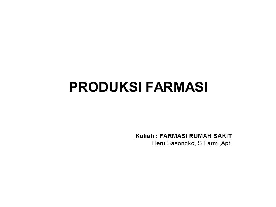 Kuliah : FARMASI RUMAH SAKIT Heru Sasongko, S.Farm.,Apt.