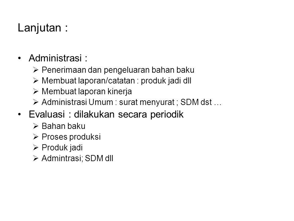 Lanjutan : Administrasi : Evaluasi : dilakukan secara periodik