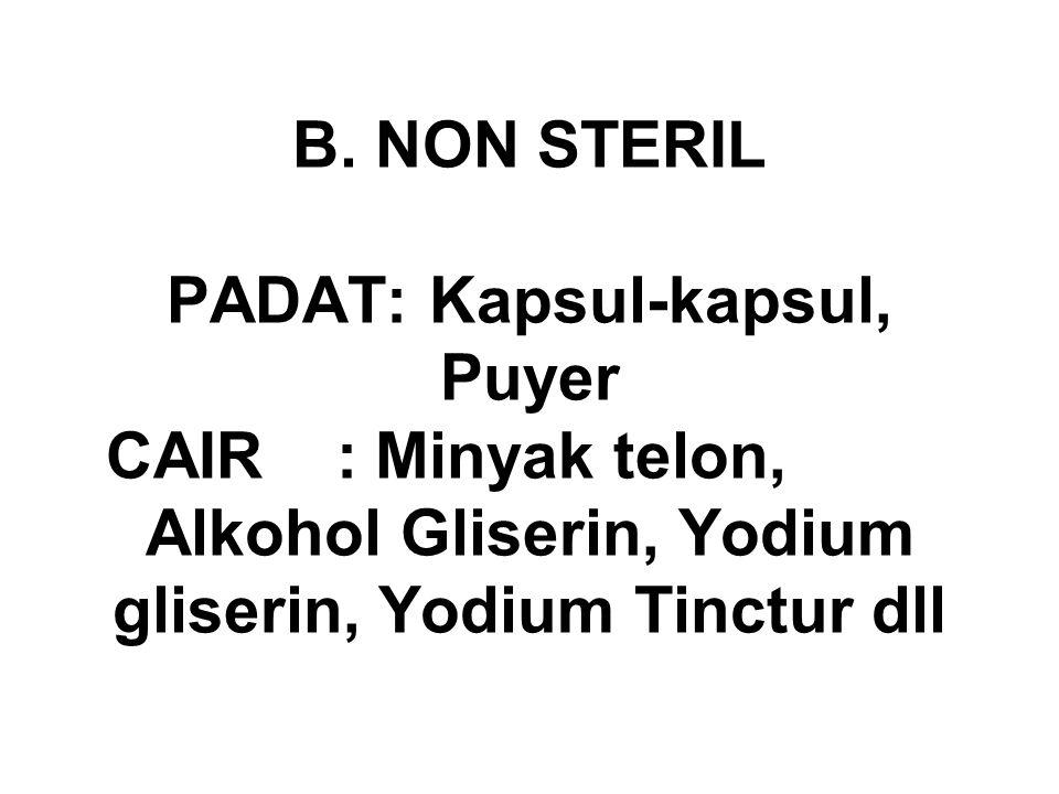 B. NON STERIL PADAT: Kapsul-kapsul, Puyer CAIR : Minyak telon,