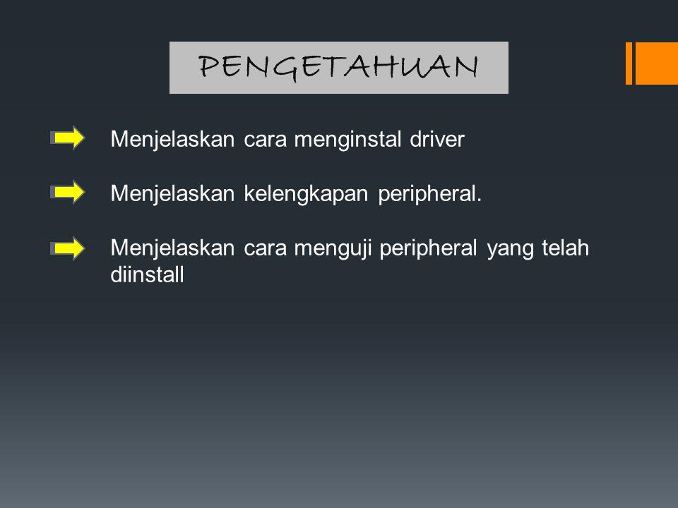 PENGETAHUAN Menjelaskan cara menginstal driver