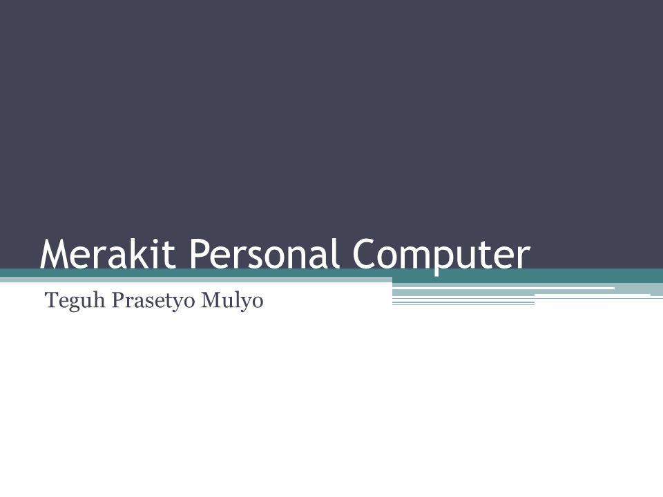 Merakit Personal Computer