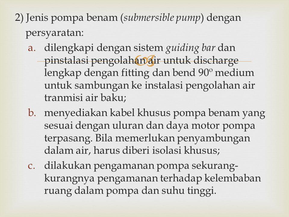 2) Jenis pompa benam (submersible pump) dengan