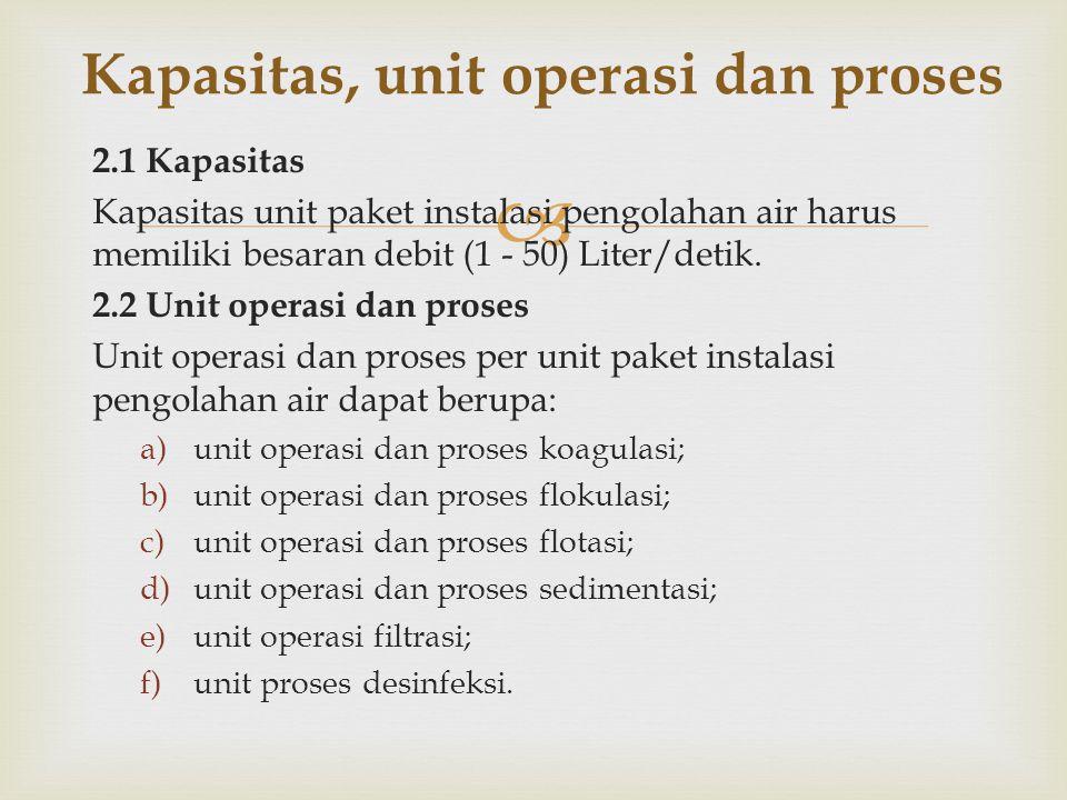 Kapasitas, unit operasi dan proses