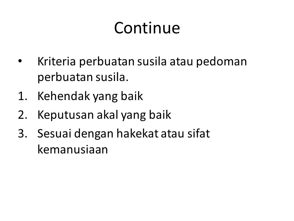 Continue Kriteria perbuatan susila atau pedoman perbuatan susila.