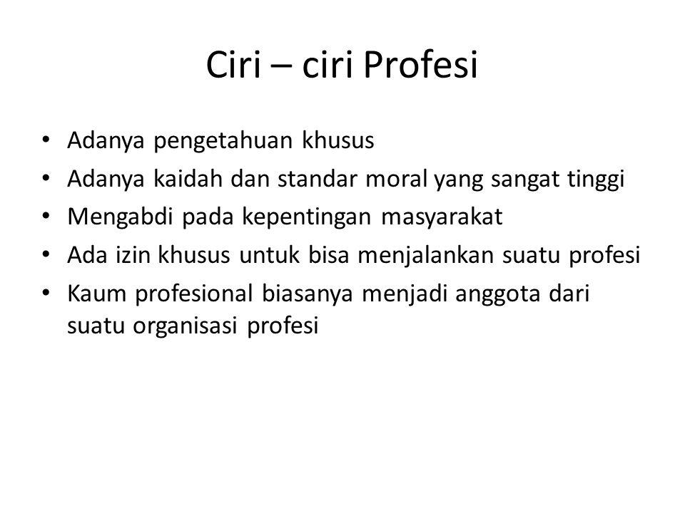 Ciri – ciri Profesi Adanya pengetahuan khusus