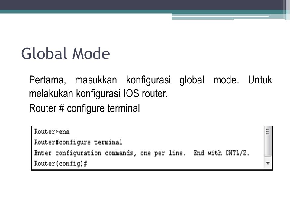 Global Mode Pertama, masukkan konfigurasi global mode.