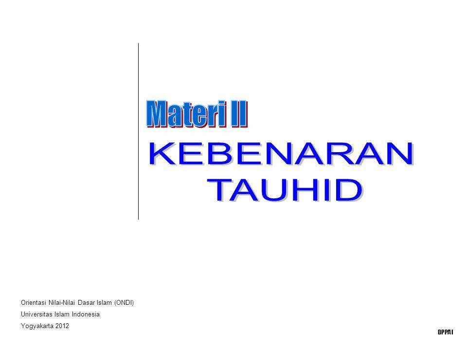 Materi II KEBENARAN TAUHID Orientasi Nilai-Nilai Dasar Islam (ONDI)