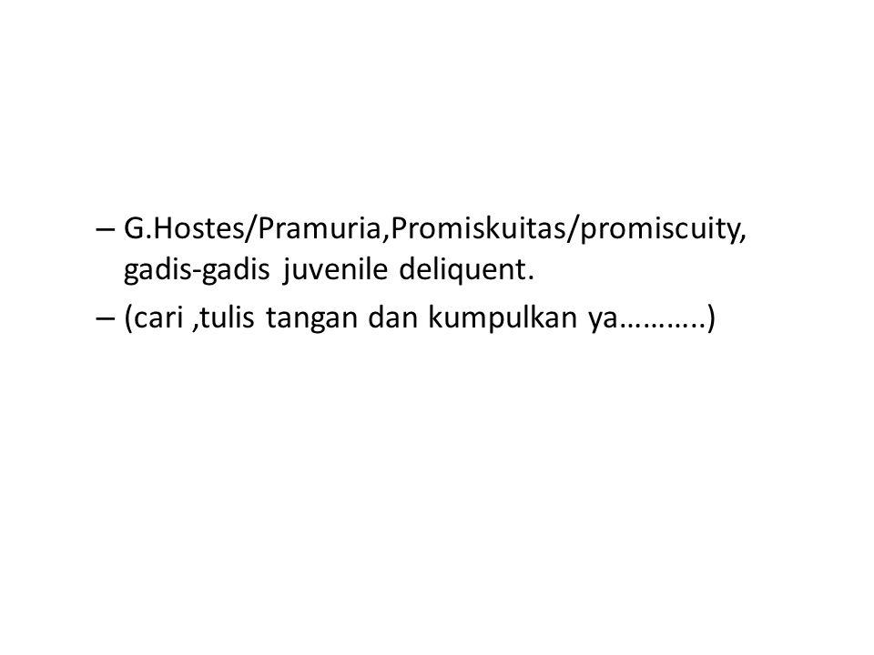 G.Hostes/Pramuria,Promiskuitas/promiscuity, gadis-gadis juvenile deliquent.