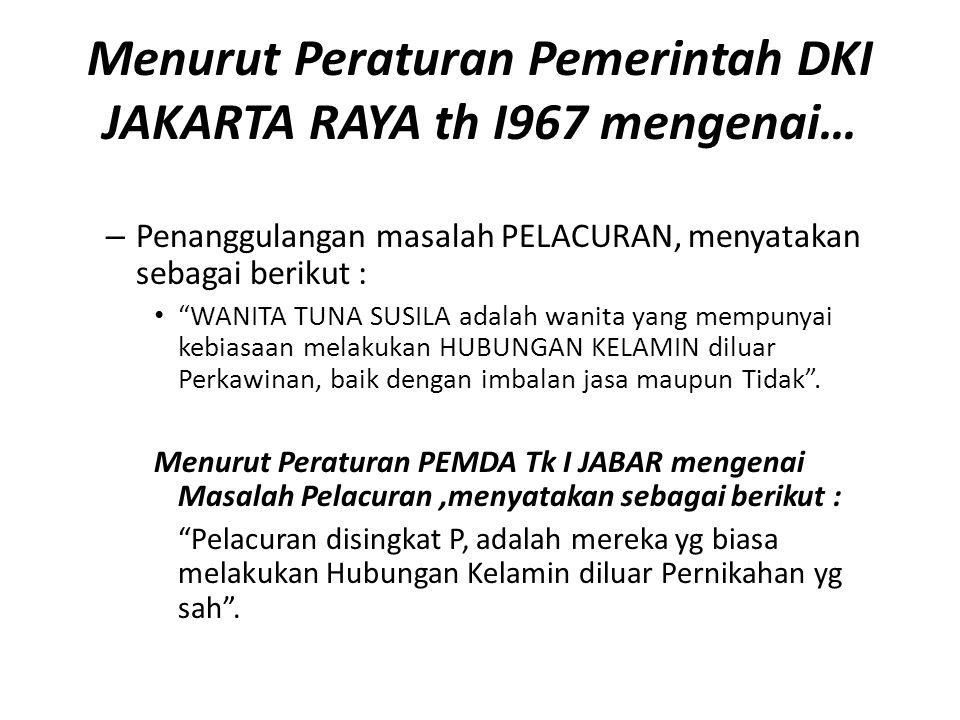 Menurut Peraturan Pemerintah DKI JAKARTA RAYA th I967 mengenai…