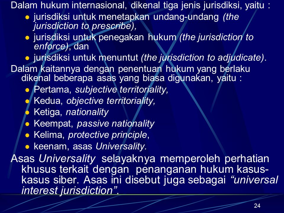 Dalam hukum internasional, dikenal tiga jenis jurisdiksi, yaitu :