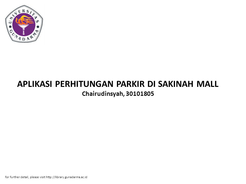 APLIKASI PERHITUNGAN PARKIR DI SAKINAH MALL Chairudinsyah, 30101805
