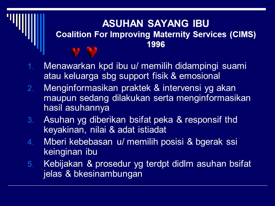 ASUHAN SAYANG IBU Coalition For Improving Maternity Services (CIMS) 1996