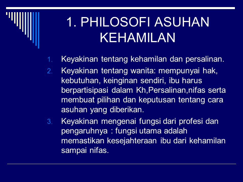 1. PHILOSOFI ASUHAN KEHAMILAN