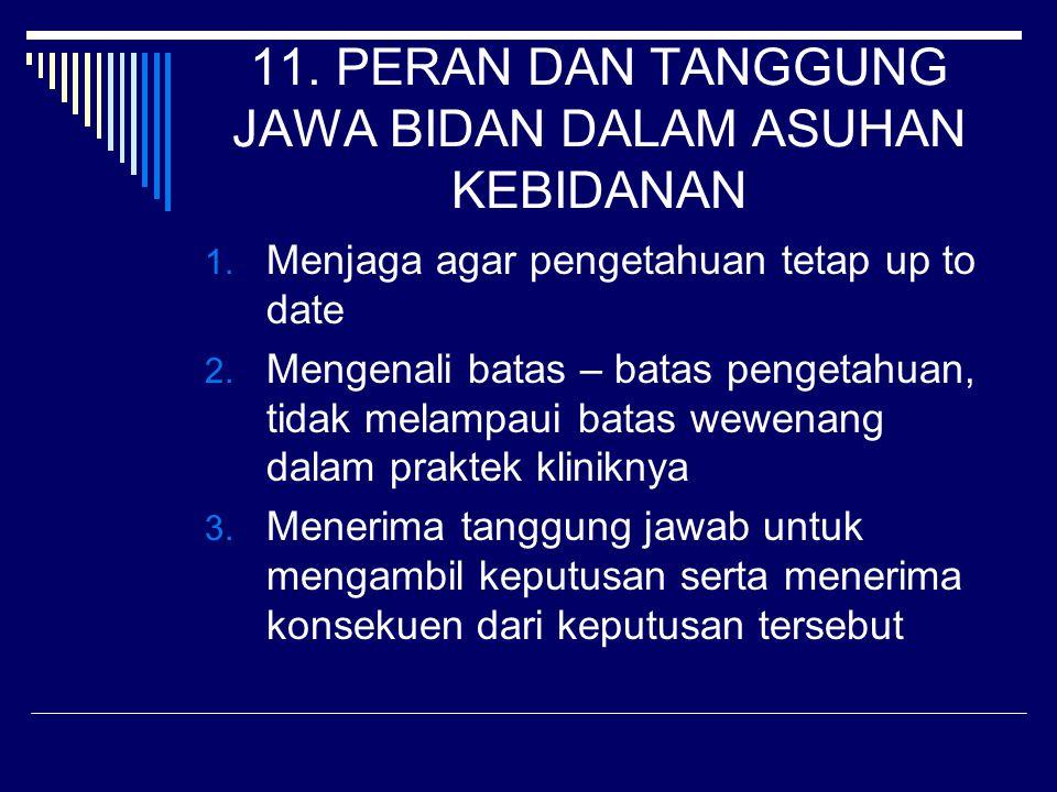 11. PERAN DAN TANGGUNG JAWA BIDAN DALAM ASUHAN KEBIDANAN