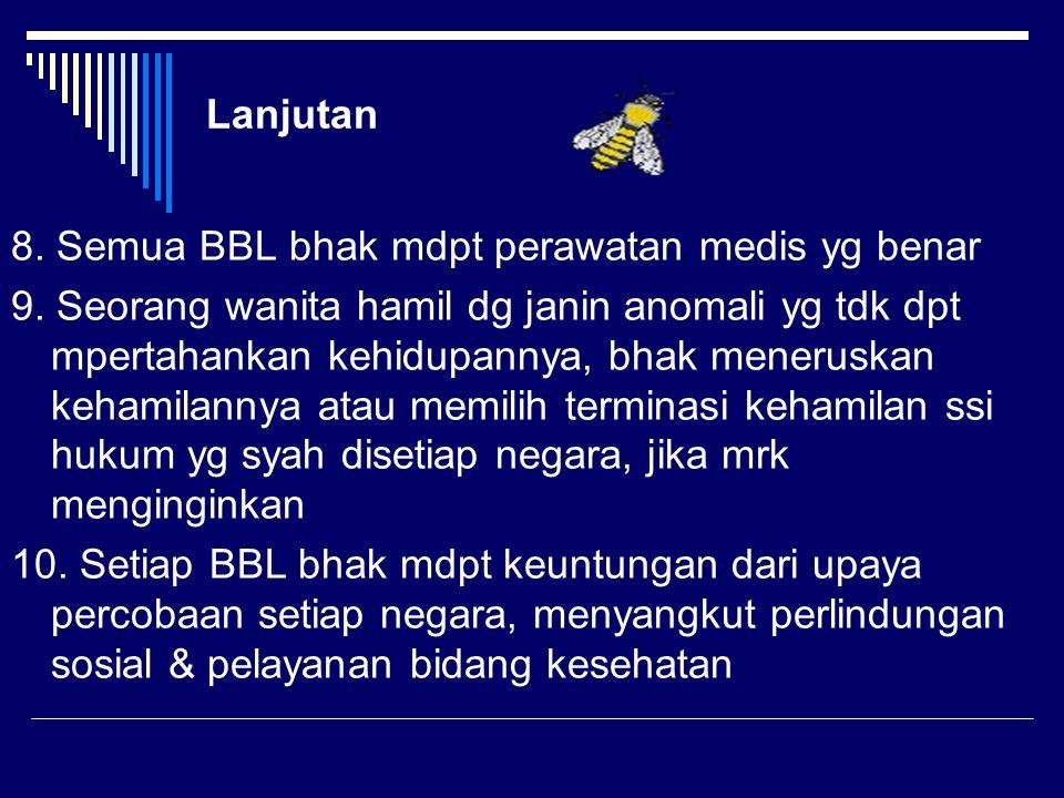 Lanjutan 8. Semua BBL bhak mdpt perawatan medis yg benar.