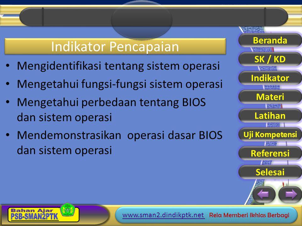 Indikator Pencapaian Mengidentifikasi tentang sistem operasi
