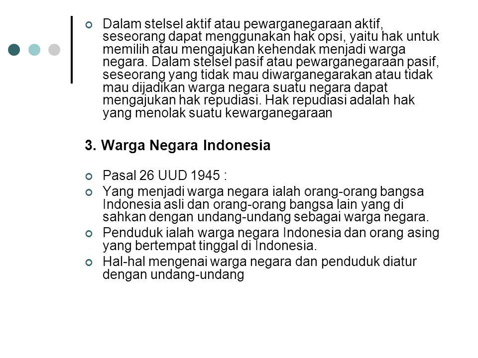 3. Warga Negara Indonesia