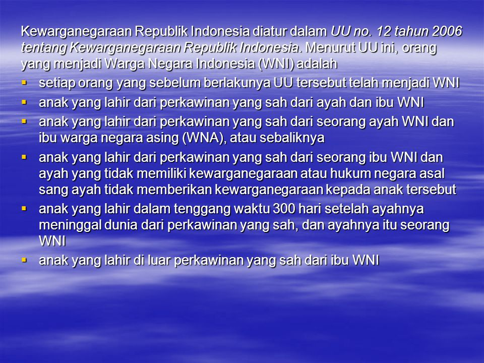 Kewarganegaraan Republik Indonesia diatur dalam UU no
