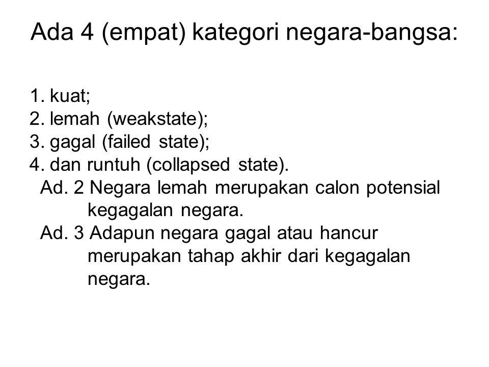 Ada 4 (empat) kategori negara-bangsa: