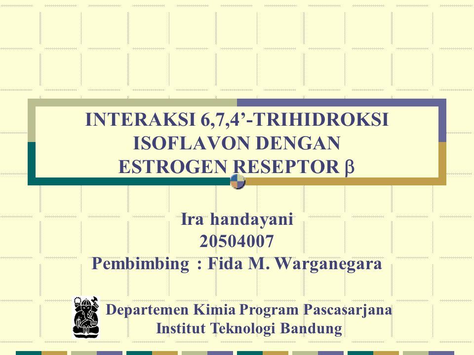 INTERAKSI 6,7,4'-TRIHIDROKSI ISOFLAVON DENGAN ESTROGEN RESEPTOR 