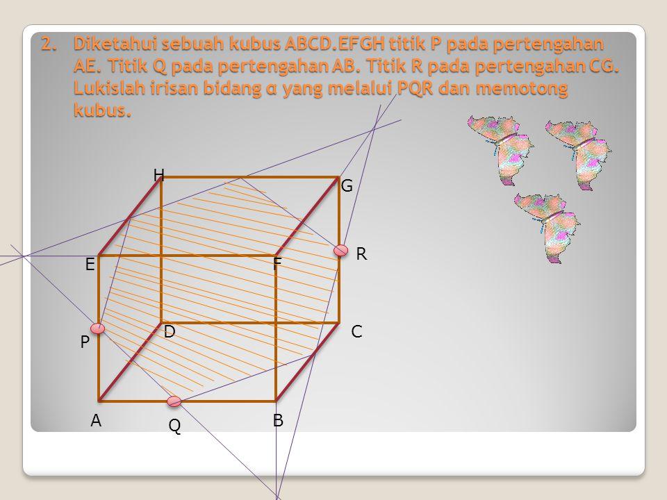 2. Diketahui sebuah kubus ABCD. EFGH titik P pada pertengahan AE
