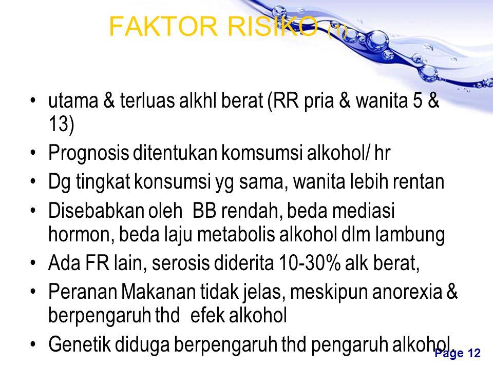 FAKTOR RISIKO (1) utama & terluas alkhl berat (RR pria & wanita 5 & 13) Prognosis ditentukan komsumsi alkohol/ hr.