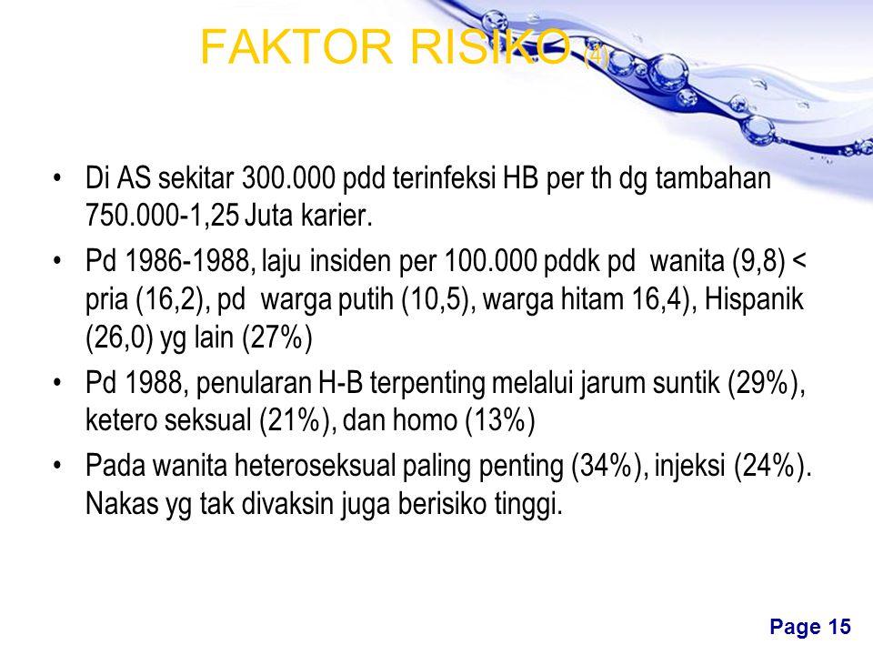 FAKTOR RISIKO (4) Di AS sekitar 300.000 pdd terinfeksi HB per th dg tambahan 750.000-1,25 Juta karier.